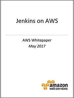 Jenkins on AWS (AWS Whitepaper) by [Whitepapers, AWS]