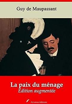 La Paix Du Ménage | Edition Intégrale Et Augmentée: Nouvelle Édition 2019 Sans Drm por Guy De Maupassant