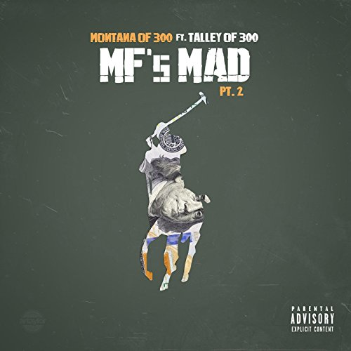 Mf's Mad, Pt. 2 (feat. Talley of 300) [Explicit]