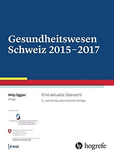 Gesundheitswesen Schweiz 2015-2017: Eine aktuelle Übersicht