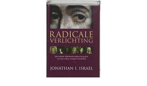 Radicale Verlichting: hoe radicale Nederlandse denkers het gezicht ...
