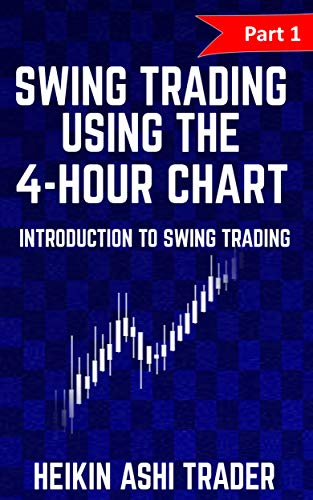 Swing Trading Using the 4-Hour Chart 1: Part 1: Introduction to Swing Trading (English Edition)