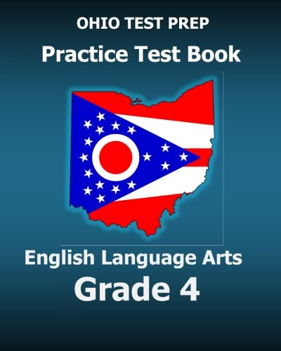 OHIO TEST PREP Practice Test Book English Language Arts Grade 4: Preparation for Ohio's State ELA - Ohio Prep Test