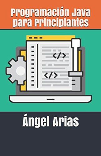 Programación Java para Principiantes por Ángel Arias