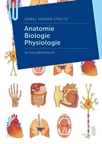 Anatomie - Biologie - Physiologie für Gesundheitsberufe