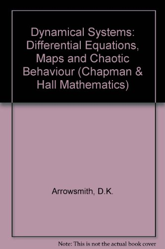 Dynamical Systems: Differential Equations, Maps and Chaotic Behaviour (Chapman & Hall Mathematics Series (Closed))