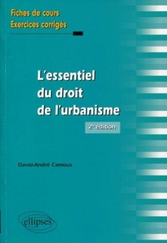 Fiches Essentiel du Droit de l'Urbanisme Cours & Exercices Corriges Deuxième Edition