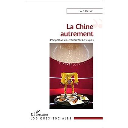 La Chine autrement: Perspectives interculturelles critiques (Logiques sociales)
