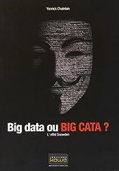 Big data ou BIG CATA? L'effet Snowden