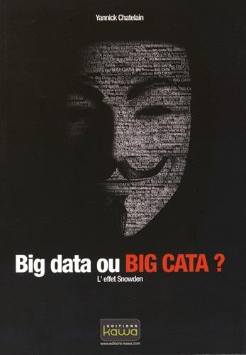 Big data ou BIG CATA? L'effet Snowden