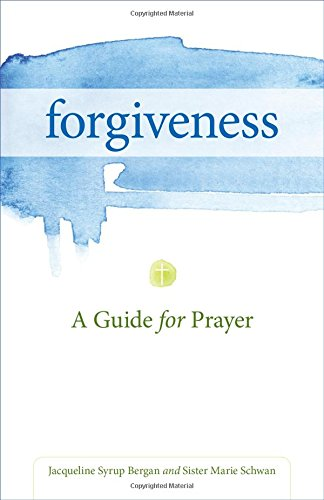 forgiveness-a-guide-for-prayer-take-and-receive