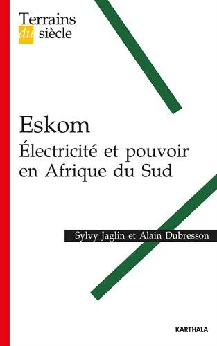 Eskom. Électricité et pouvoir en Afrique du Sud