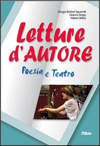 Letture d'autore. Poesia e teatro. Con espansione online. Per le Scuole superiori