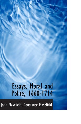 Essays, Moral and Polite, 1660-1714