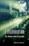 L'illumination - Le chemin dans la jungle