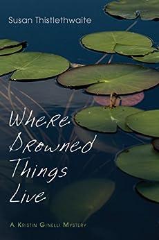 Como Descargar Libro Gratis Where Drowned Things Live: A Kristin Ginelli Mystery Fariña Epub