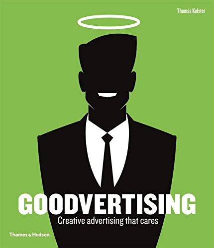Goodvertising: Creative Advertising that Cares