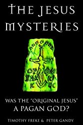 The Jesus Mysteries: Was the Original Jesus a Pagan God? by Timothy Freke (2000-08-05)