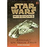 ASSAULT ON YAVIN FOUR (STAR WARS MISSIONS, NO 1)