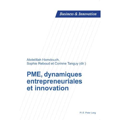 PME, dynamiques entrepreneuriales et innovation (Business and Innovation) (French Edition) (2011-11-15)