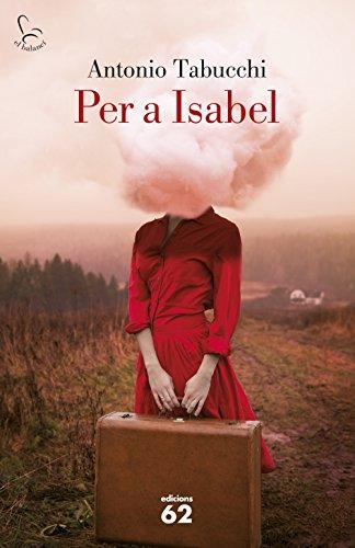 Per a Isabel: Un mandala (El Balancí Book 727) (Catalan Edition) por Antonio Tabucchi