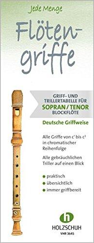 Jede Menge Flötengriffe: Griff- und Trillertabelle für Sopran- und Tenorblockflöte deutsche...