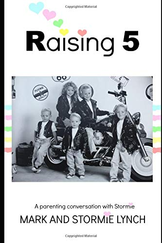 Raising 5: A Parenting Conversation With Stormie por Mark and Stormie Lynch