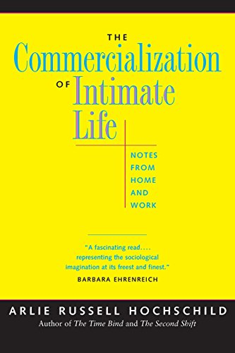 Commercialization of Intimate Life: Notes from Home and Work por Arlie Russell Hochschild