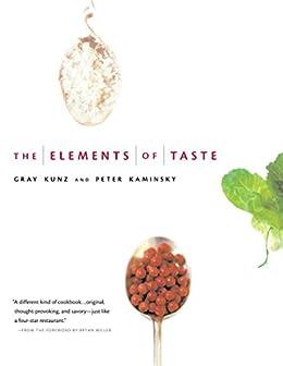 The Elements of Taste by [Kunz, Gray, Kaminsky, Peter]