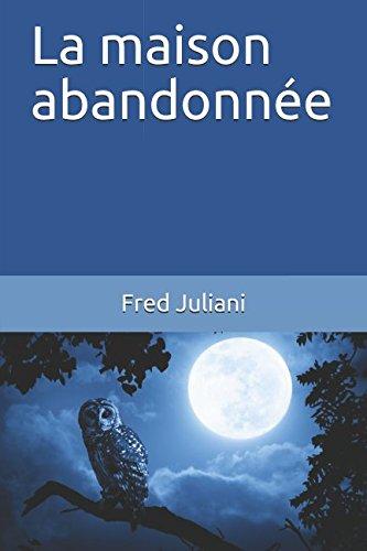 La maison abandonnée par Fred Juliani
