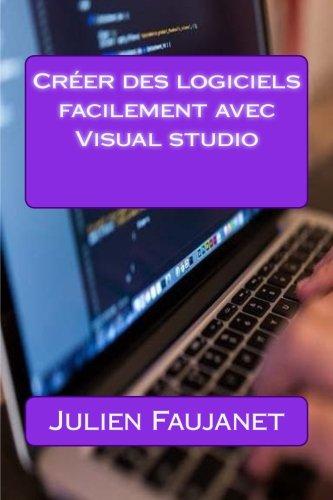 Crer des logiciels facilement avec Visual studio