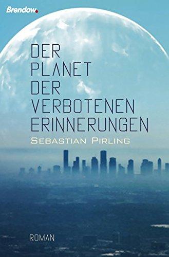 Der Planet der verbotenen Erinnerungen: Roman