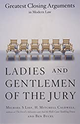 Ladies And Gentlemen Of The Jury: Greatest Closing Arguments In Modern Law by Michael S Lief (2000-05-15)
