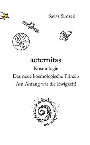 aeternitas - Kosmologie: Das neue kosmologische Prinzip - Am Anfang war die Ewigkeit!