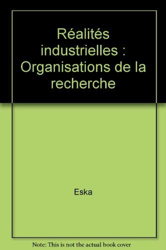 Réalités industrielles : Organisations de la recherche