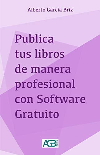 Publica tus libros de manera profesional con Software Gratuito ...