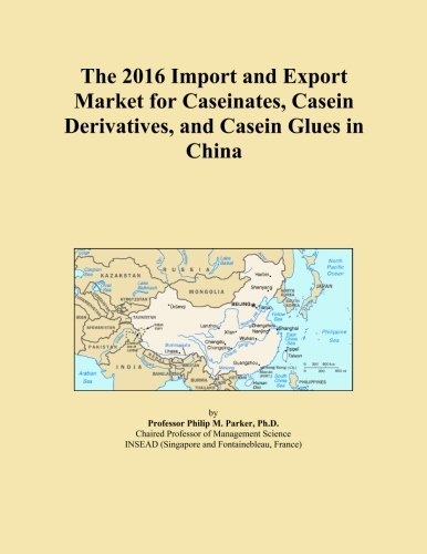 The 2016 Import and Export Market for Caseinates, Casein Derivatives, and Casein Glues in China