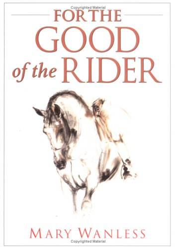 For the Good of the Rider por Mary Wanless