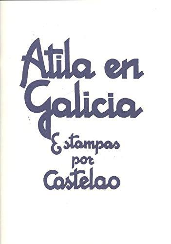 Atila en Galicia (Estampas por Castelao) por Castelao