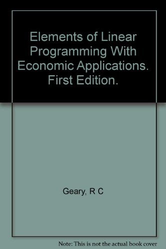 Elements of Linear Programming With Economic Applications