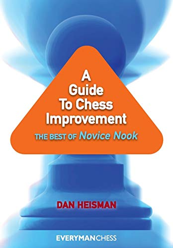 A Guide to Chess Improvement: The Best of Novice Nook por Dan Heisman