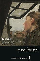 L'ennui, Histoire d'un état d'âme : XIXe-XXe siècles
