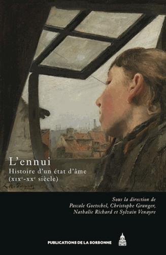 Lennui, Histoire dun tat dme : XIXe-XXe sicles