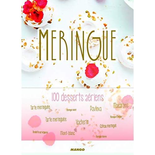 Meringue : 100 desserts aériens
