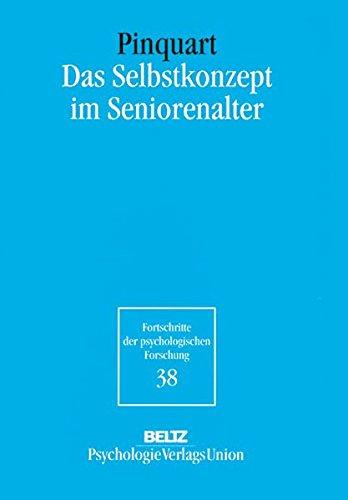 Das Selbstkonzept im Seniorenalter (Fortschritte der psychologischen Forschung)