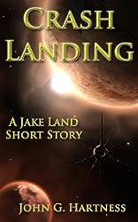 Crash Landing - A Jake Land Short Story (Jake Land - Space Cabbie Book 1)