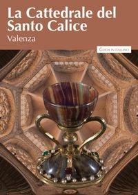 La Cattedrale del Santo Calice di Valenza (Impremta)