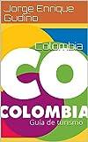 Colombia: Guía cultural y de turismo