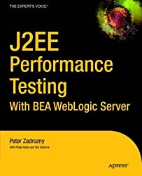 [(J2EE Performance Testing with Bea Weblogic Server : With Bea Weblogic Server)] [By (author) Peter Zadrozny ] published on (November, 2003)