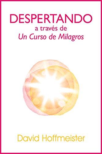 Despertando a traves de Un Curso de Milagros eBook: Hoffmeister ...